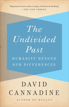 The Undivided Past: Humanity Beyond Our Differences, Cannadine, David