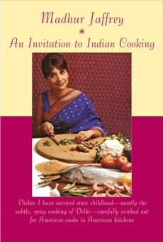 An Invitation to Indian Cooking: A Cookbook, Jaffrey, Madhur