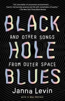 Black Hole Blues and Other Songs from Outer Space, Levin, Janna