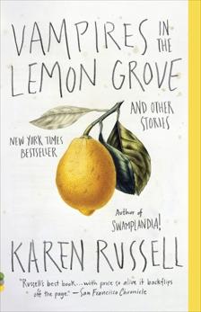 Vampires in the Lemon Grove: Stories, Russell, Karen
