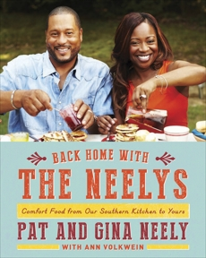 Back Home with the Neelys: Comfort Food from Our Southern Kitchen to Yours: A Cookbook, Neely, Pat & Neely, Gina & Volkwein, Ann