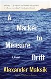 A Marker to Measure Drift, Maksik, Alexander