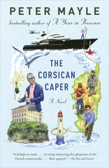 The Corsican Caper: A novel, Mayle, Peter
