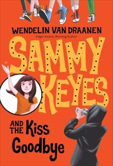 Sammy Keyes and the Kiss Goodbye, Van Draanen, Wendelin
