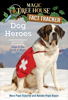 Dog Heroes: A Nonfiction Companion to Magic Tree House Merlin Mission #18: Dogs in the Dead of Night, Boyce, Natalie Pope & Osborne, Mary Pope