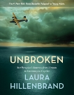 Unbroken (The Young Adult Adaptation): An Olympian's Journey from Airman to Castaway to Captive, Hillenbrand, Laura