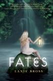 Fates, Bross, Lanie