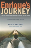 Enrique's Journey (The Young Adult Adaptation): The True Story of a Boy Determined to Reunite with His Mother, Nazario, Sonia
