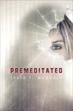 Premeditated, McQuein, Josin L.