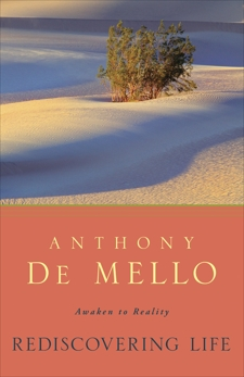 Rediscovering Life: Awaken to Reality, De Mello, Anthony