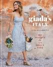 Giada's Italy: My Recipes for La Dolce Vita: A Cookbook, De Laurentiis, Giada