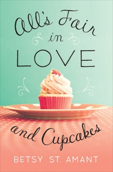 All's Fair in Love and Cupcakes, St. Amant, Betsy