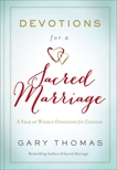 Devotions for a Sacred Marriage: A Year of Weekly Devotions for Couples, Thomas, Gary