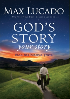 God's Story, Your Story: When His Becomes Yours, Lucado, Max