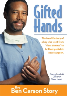 Gifted Hands, Kids Edition: The Ben Carson Story, Lewis, Gregg & Lewis, Deborah Shaw
