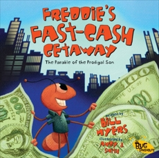 Freddie's Fast-Cash Getaway: The Parable of the Prodigal Son, Myers, Bill