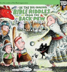 In the Big Inning…  Bible Riddles from the Back Pew, Thaler, Mike