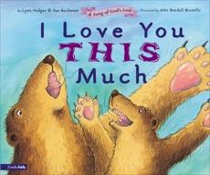 I Love You This Much: A Song of God's Love, Hodges, Lynn & Buchanan, Sue