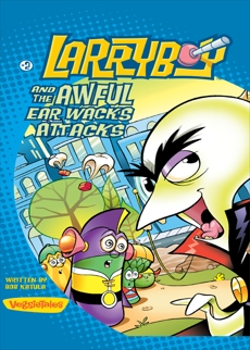 LarryBoy and the Awful Ear Wacks Attacks, Katula, Bob