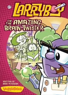 LarryBoy in the Amazing Brain-Twister, Peterson, Doug