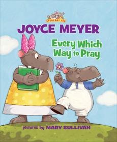 Every Which Way to Pray, Meyer, Joyce