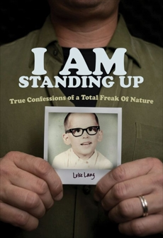 I AM Standing Up: True Confessions of a Total Freak of Nature, Lang, Luke