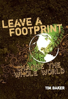 Leave a Footprint - Change The Whole World, Baker, Tim