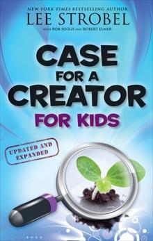 Case for a Creator for Kids, Strobel, Lee