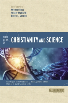 Three Views on Christianity and Science, Zondervan,