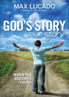 God's Story, Your Story: Youth Edition, Lucado, Max