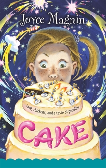 Cake: Love, chickens, and a taste of peculiar, Magnin, Joyce