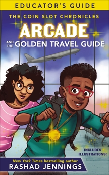 Arcade and the Golden Travel Guide Educator's Guide, Jennings, Rashad