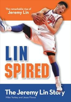 Linspired, Kids Edition: The Jeremy Lin Story, Yorkey, Mike & Florea, Jesse