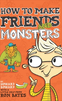How to Make Friends and Monsters, Bates, Ron