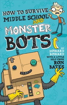 How to Survive Middle School and Monster Bots, Bates, Ron