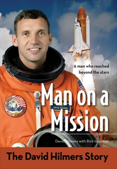 Man on a Mission: The David Hilmers Story, Houston, Rick & Hilmers, David