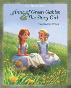 Anne of Green Gables and The Story Girl, Montgomery, L. M.