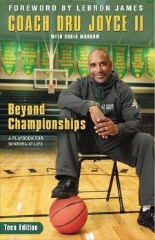 Beyond Championships Teen Edition: A Playbook for Winning at Life, Joyce II, Dru