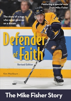Defender of Faith, Revised Edition: The Mike Fisher Story, Washburn, Kim