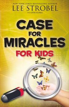 Case for Miracles for Kids, Strobel, Lee