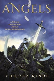 Angels: A 90-Day Devotional about God's Messengers, Kinde, Christa J.