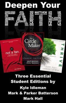 Deepen Your Faith: Three Essential Student Editions by Kyle Idleman, Mark and Parker Batterson, and Mark Hall, Various Authors,