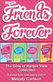 Friends Forever: The Girls of Harbor View Collection: 8 stories from best-selling author Melody Carlson, Carlson, Melody