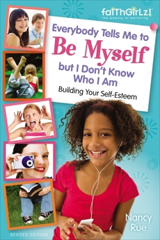 Everybody Tells Me to Be Myself but I Don't Know Who I Am, Revised Edition, Rue, Nancy N.