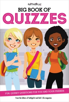 Big Book of Quizzes: Fun, Quirky Questions for You and Your Friends, Faithgirlz! (COR) & From the Editors of Faithgirlz!,