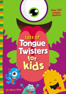 Lots of Tongue Twisters for Kids, Winn, Whee