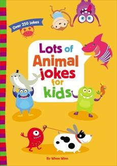Lots of Animal Jokes for Kids, Winn, Whee