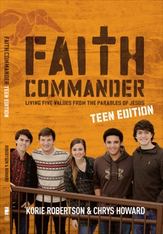 Faith Commander Teen Edition: Living Five Values from the Parables of Jesus, Robertson, Korie & Howard, Chrys