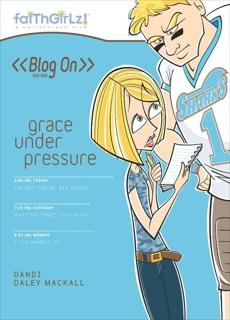 Grace Under Pressure, Mackall, Dandi Daley