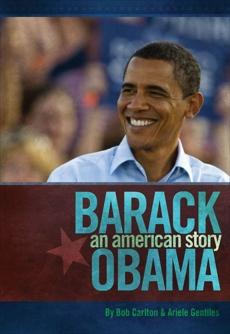 Barack Obama: An American Story, Carlton, Bob & Gentiles, Ariele